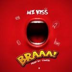 MUSIC: Mz Kiss – BRAAA! (Prod. Tiwezi)