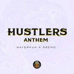 MUSIC: Dremo ft. Mayorkun – Hustlers Anthem