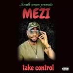 MUSIC: Mezi – Take Control