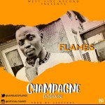 MUSIC: Flames – Champagne Poppin  (Mixed By Leksykay)