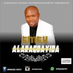 MUSIC: Emex – Alaragbayida (The Incredible God)