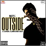 MUSIC: Nasty C – Outside Ft. Tiga Maine, Tellaman & Kowbey Earlay