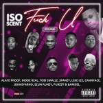 MUSIC: Iso Scent – Fvck U