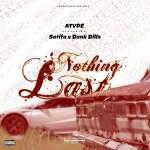 MUSIC: Atyde Ft Sarifa X Bank Billz – Nothing Last