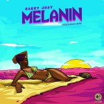 MUSIC: Barry Jhay – Melanin