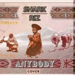 MUSIC: Sharkriz – Anybody