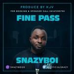 MUSIC: Snazyboi – Fine Pass You
