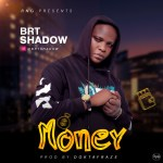 MUSIC: Brtshadow – Money (Prod. Doktafraze)   @brtshadow
