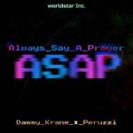 MUSIC: Dammy Krane ft. Peruzzi – Always Say a Prayer (ASAP)