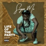 ALBUM: Sugar Mo – Life Of The Party (L.O.T.P) EP