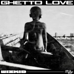 MUSIC: Wizkid – Ghetto Love