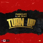 MUSIC: Funkcleff & Mr 2Kay – Turn Up