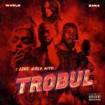 ALBUM: Sarz & WurlD – I Love Girls With Trobul EP
