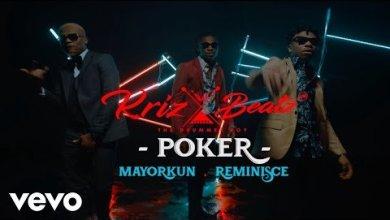 "Photo of Video] KrizBeatz – ""Poker"" ft. Mayorkun & Reminisce"