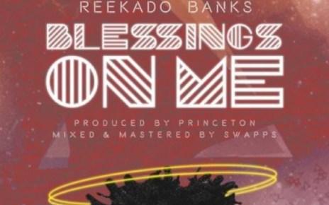 Mp3: Reekado Banks – Blessings On Me