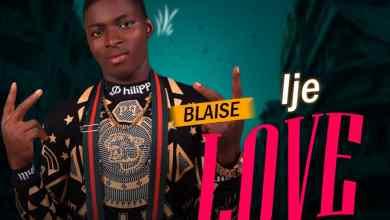 Photo of Blaise – Ije Love
