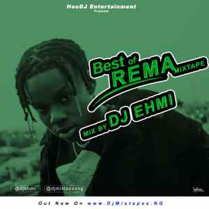 DJ EhMI - Best of Rema Mixtape 2019
