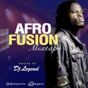 DJ Legend Latest Mixtape 2019 (Afro Fusion Mix)