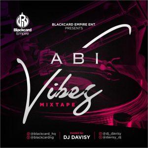 Dj Davisy - Abi Vibes Mixtape (2019 Mix)