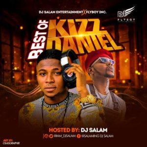 Dj Salam – Best of Kizz Daniel Mixtape 2019