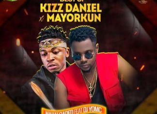 Naijaloaded Mixtape: Best Of Kizz Daniel vs Mayorkun Dj Mix