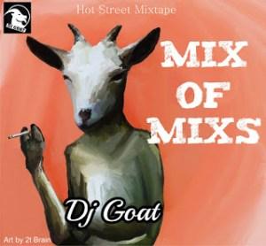 Dj Goat - Hot Naija Street Mix (Made in Agege)