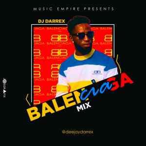 DJ Darrex – Balenciaga Naija Non-Stop Mixtape