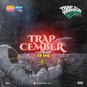 [Foreign Trap Mixtape] DJ IMJ – Trapcember