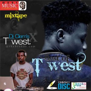Dj Clems – Best Of T-West Mixtape