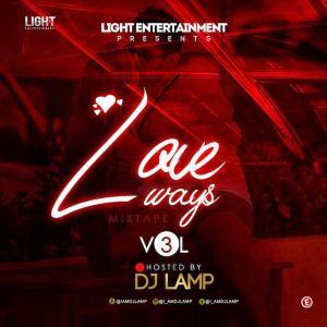 DJ Lamp – Love Ways Mix (Nigeria Wedding Songs)