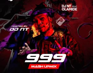 Dj Nt Ft. Olamide – 999 Ep Mash-up Mix