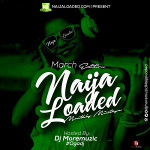 DJ MoreMuzic – Naijaloaded Monthly Mixtape (March 2020)