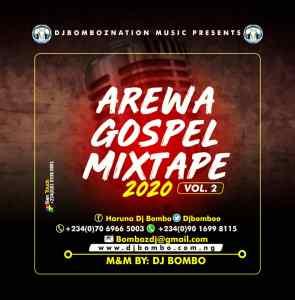 Dj Bombo - Arewa Worship Gospel Mixtape  Vol.2