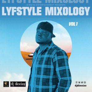 DJ Dinnixs – Lyfstyle Mixology Mix (Naija & Foreign Mixtape)