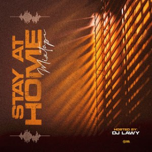 Dj Lawy Latest – Stay At Home MixTape 2020
