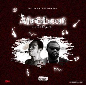 DJ Osh – 2019 Afro Beat Mixtape Vol. 2