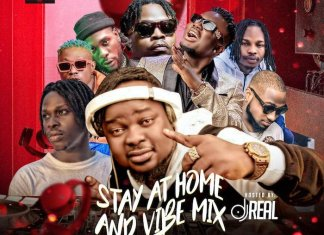 DJ Real – Stay At Home And Vibe Mix (Alaba Mix 2020)