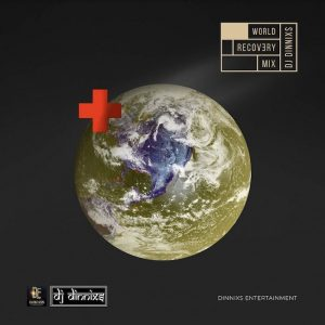 DJ Dinnix – World Recovery Mixtape [AfroBeat Mix 2020]