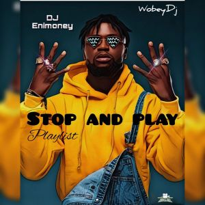 Latest DJ Enimoney - Stop And Play Mixtape 2020