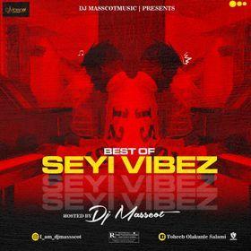Dj Masscot – Best Of Seyi Vibez 2020
