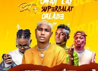 DJ OP Dot – Best Of Omah Lay, Superbalat & Oxlade Mix 2020