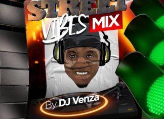 DJ Venza – Street Vibes Mix 2020