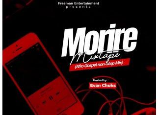 Evan Chuks - Morire Afro Gospel DJ Mix