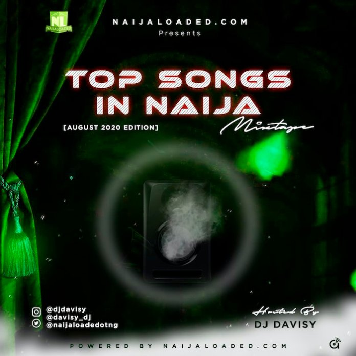 DJ Davisy - NL Top Songs In Naija Mix August 2020