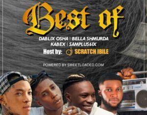 Best Of Dablixx Osha,Samplus6ix, Bella Shmurda & Kabex Ika 2021 Mixtape