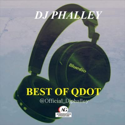 Best of Qdot DJ Mixtape (Qdot Old & New Songs)