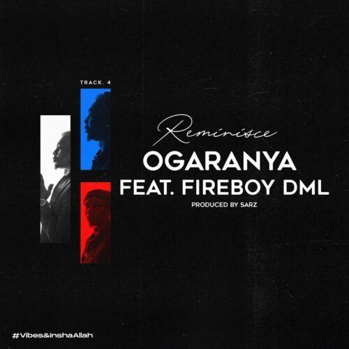 Download Mp3 Reminisce Ft. Fireboy DML – Ogaranya