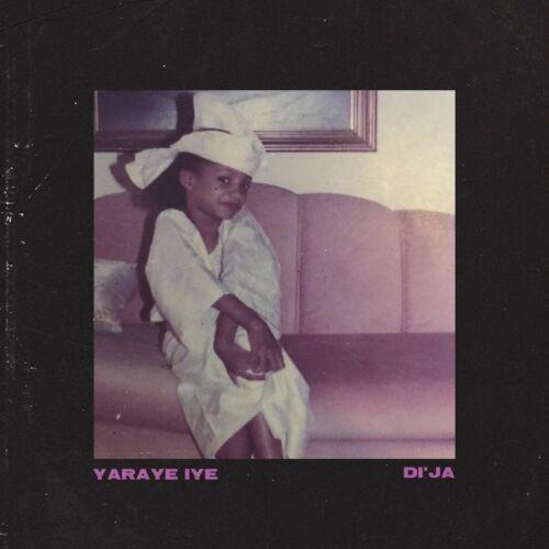 Mp3 Di'Ja – Yaraye Iye Download