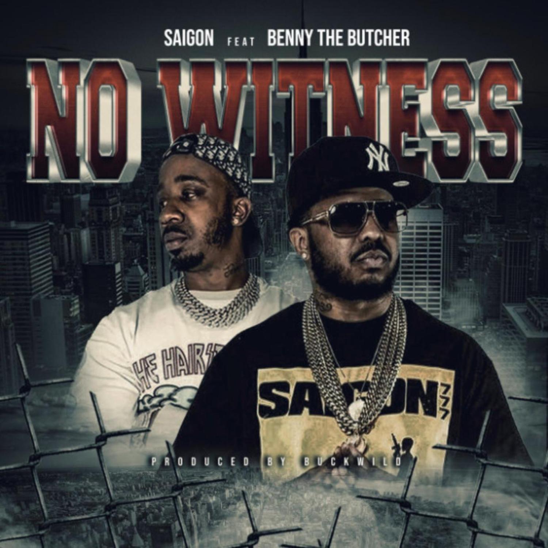 Download MP3: Saigon Ft. Benny The Butcher – No Witness