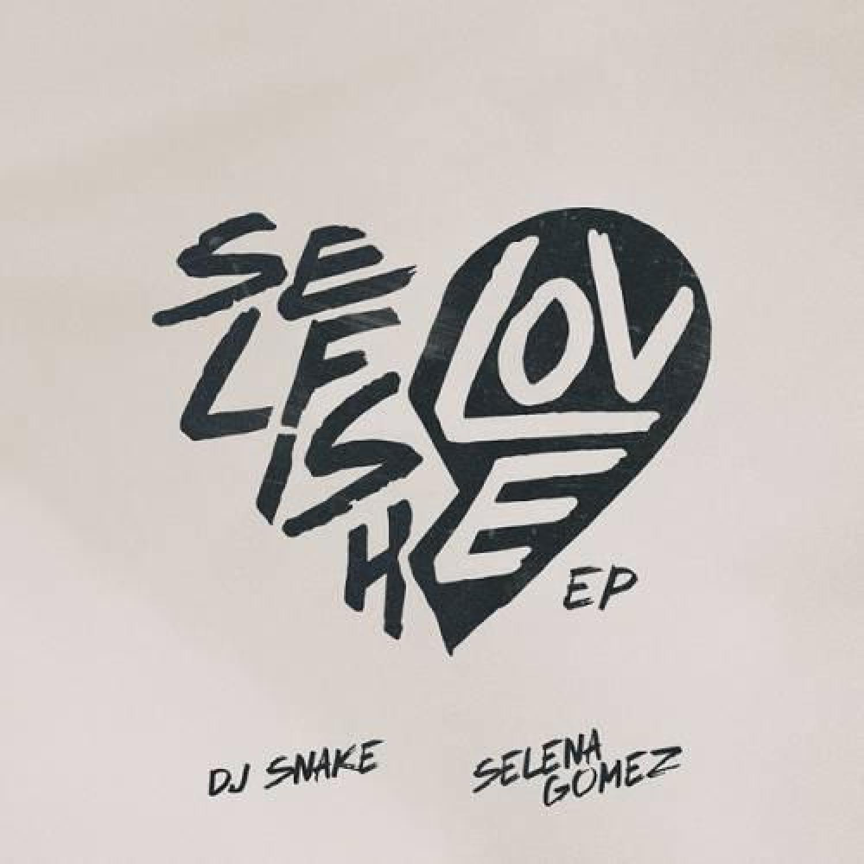 DOWNLOAD ALBUM: DJ Snake & Selena Gomez – Selfish Love ZIP Full Album MP3